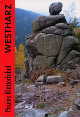 Paules Kletterbibel Westharz ( Climbing Guide Westharz )